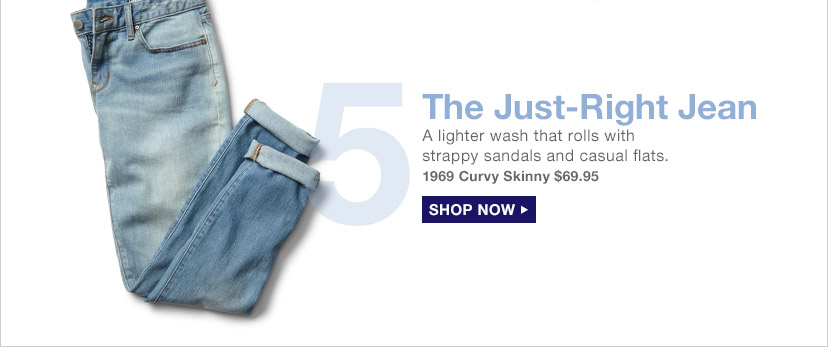5 The Just-Right Jean | SHOP NOW