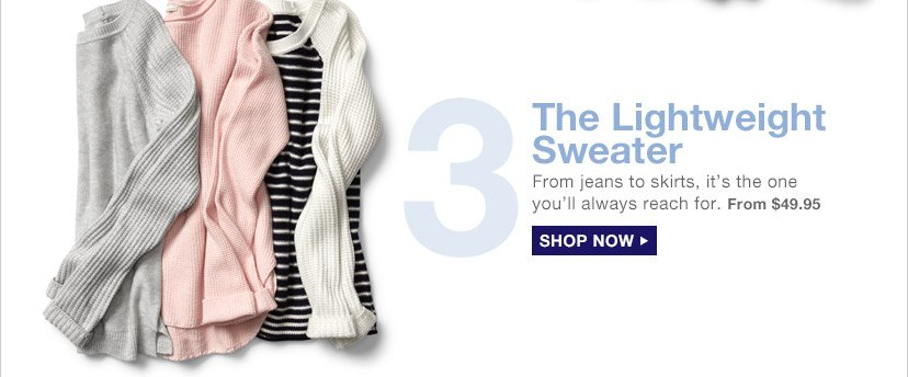 3 The Lightweight Sweater | SHOP NOW