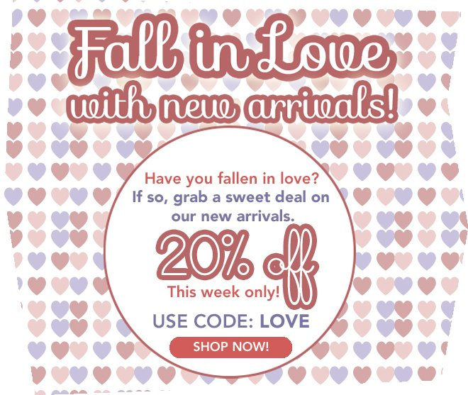Love our New Styles? Get 20% Off.