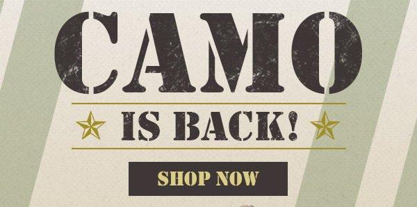 Camo is Back! - Shop Now