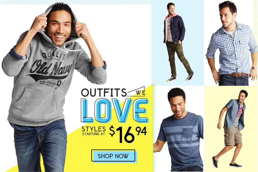 OUTFITS WE LOVE | STYLES STARTING AT $16.94 | SHOP NOW