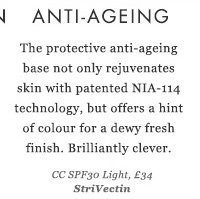 ANTI-AGEING - Balancing, revitalising and moisturising – it kindly promises to battle the elements and prepare your skin to receive the benefits of other products. CC SPF30 Light, £34 StriVectin