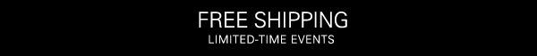 FREE SHIPPING - LIMITED-TIME EVENTS