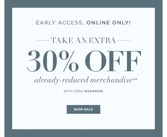 Get An Extra 30% Off Already-Reduced Merchandise, Online Only