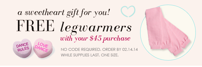 A gift for you - complimentary legwarmers.