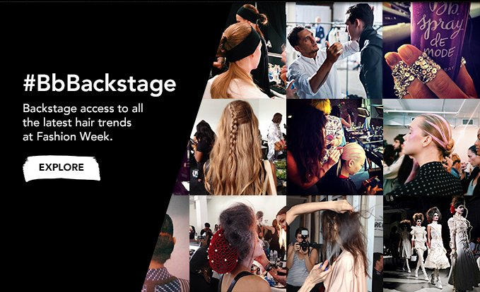 #BbBackstage Backstage access to all the latest hair trends at Fashion Week »EXPLORE