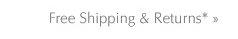 free shipping & returns* »