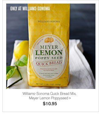 ONLY AT WILLIAMS-SONOMA - Williams-Sonoma Quick Bread Mix, Meyer Lemon Poppyseed, $10.95