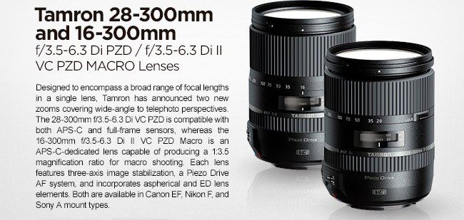 Tamron 28-300mm and 16-300mm Lenses