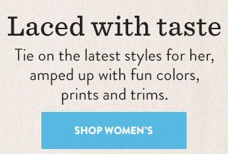 Laced with taste - Shop Women's Laces