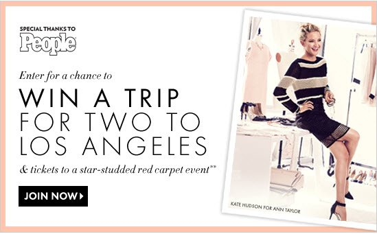 Special Thanks To PEOPLE  Enter for a chance to WIN A TRIP FOR TWO TO LOS ANGELES & tickets to a star-studded red carpet event**  JOIN NOW