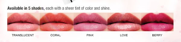 Available in 5 shades, each with a sheer tint of color and shine.