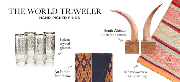 The World Traveler: Hand-Picked Finds