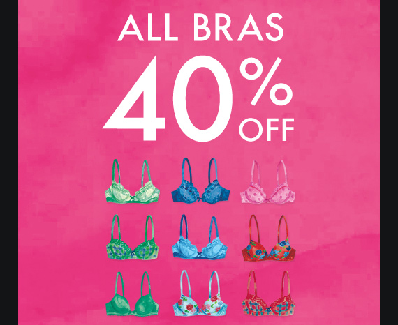 ALL BRAS 40% OFF