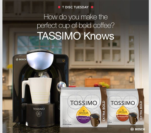 T DISC TUESDAY. How do you make the perfect cup of bold coffee? TASSIMO Knows.