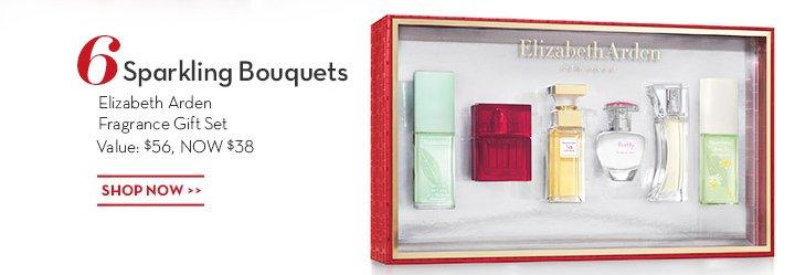 6 Sparkling Bouquets. Elizabeth Arden Fragrance Gift Set Value: $56, NOW $38. SHOP NOW.