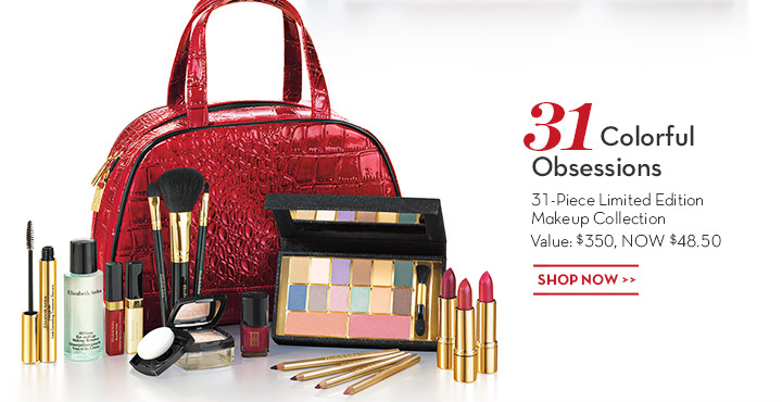 31 Colorful Obsessions. 31-Piece Limited Edition Makeup Collection Value: $350, NOW $48.50. SHOP NOW.
