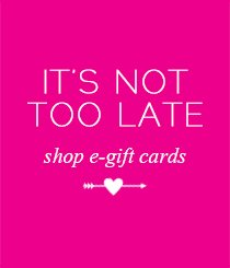 It's not too late. Shop e-gift cards!