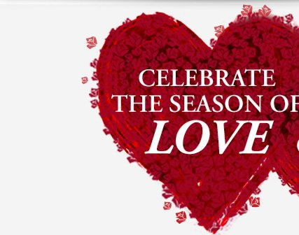 CELEBRATE THE SEASON OF LOVE | ONE DAY ONLY!