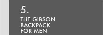 THE GIBSON BACKPACK FOR MEN