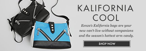 KALIFORNIA COOL - Kenzo's Kalifornia bags are your new can't-live without companions and the season's hottest arm candy. SHOP NOW