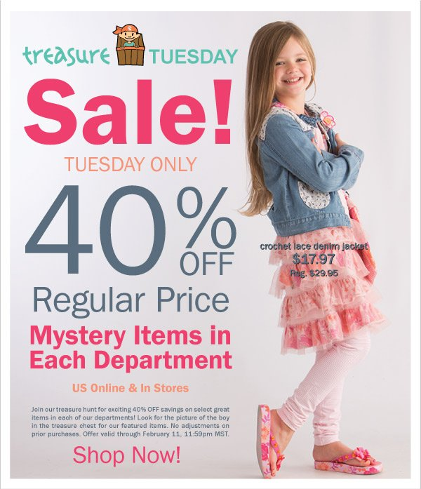 40%  Off Selected New Spring 1 Styles! Treasure Tuesday - Online & In Stores Today Only  + Earn Kids Kash Coupon