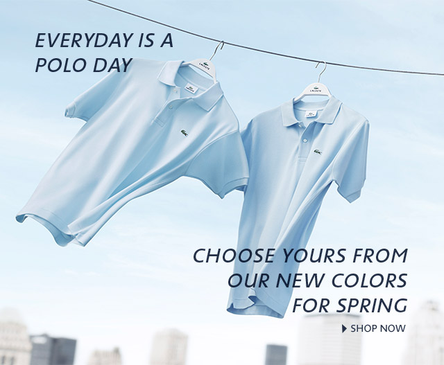 EVERYDAY IS A POLO DAY choose yours from our new colors for spring Shop now