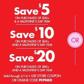 Save up to $20 off your purchase of $80+ & a Valentine's Day Item