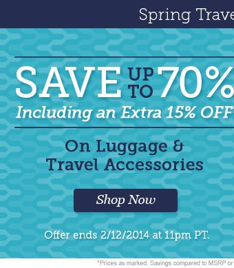 Save up to 70% Including an Extra 15% Off on Luggage and Travel Accessories! Shop Now.