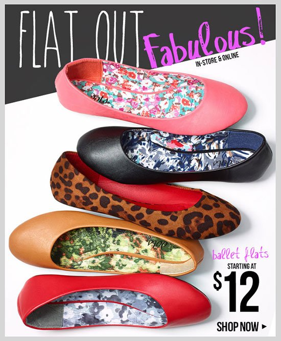 FLAT OUT FABULOUS! Ballet Flats starting at $12! Shop Now!