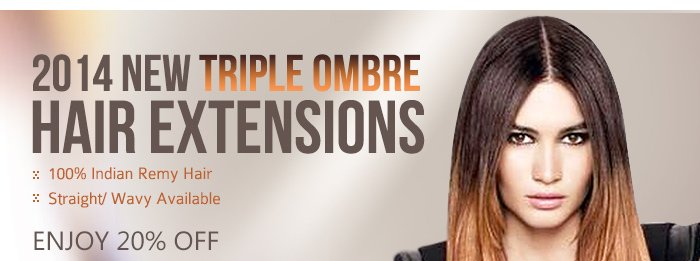 New Triple Ombre Hair Extensions 100% Indian Remy Hair Straight/ Wavy Available