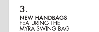 NEW HANDBAGS: FEATURING THE MYRA SWING BAG