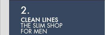 2. CLEAN LINES: THE SLIM SHOP FOR MEN