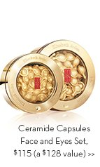 Ceramide Capsules Face and Eyes Set, $115 (a $128 value).