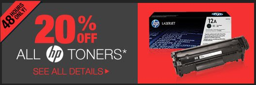 48 HOURS ONLY! 20% OFF ALL HP TONERS.