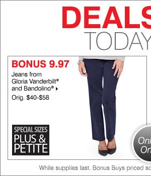 BONUS 9.97 jeans from Gloria  Vanderbilt® and Bandolino®.
