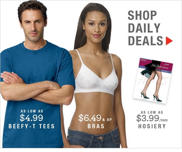 Daily Deals:  Beefy-T Tees as low as $4.99.  Bras as low as $6.49 and Hosiery starting at $3.99/pair