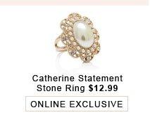 Catherine Statement Stone Ring.