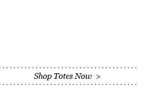 Shop Totes Now