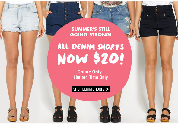 Summer's Still Going Strong! All Denim Shorts Now $20! Online Only. Limited time only. Shop denim shorts.
