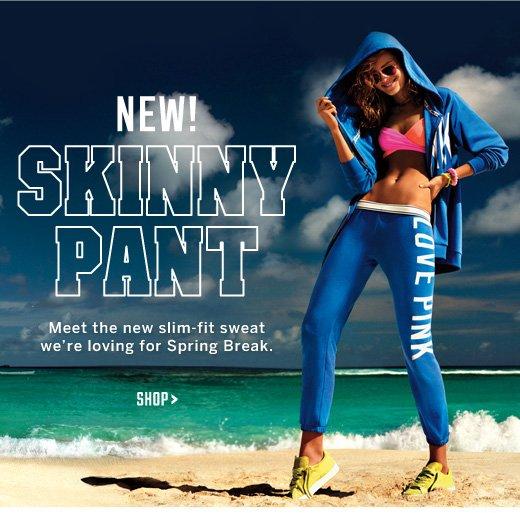 New! Skinny Pant