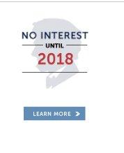 No Interest Until 2018!