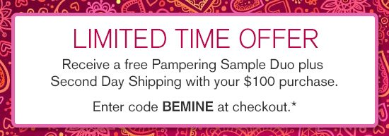Receive a complimentary Pampering Sample Duo and Free Second Day air with your $100 purchase.