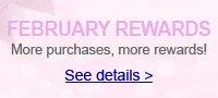 FEBRUARY REWARDS