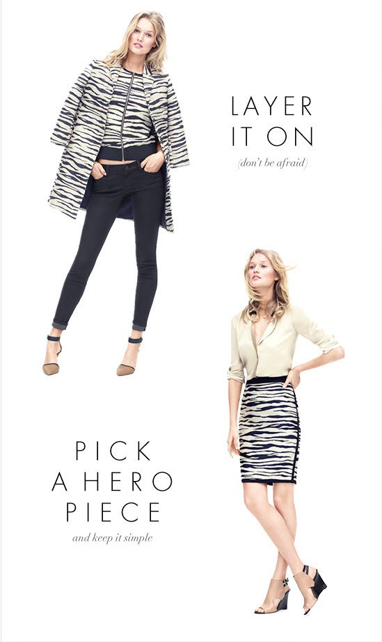 LAYER IT ON (don't be afraid)  PICK A HERO PIECE and keep it simple