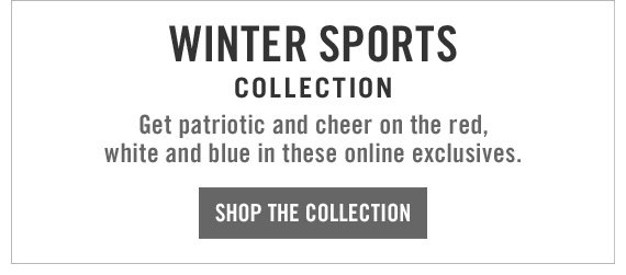 WINTER  SPORTS COLLECTION SHOP THE COLLECTION