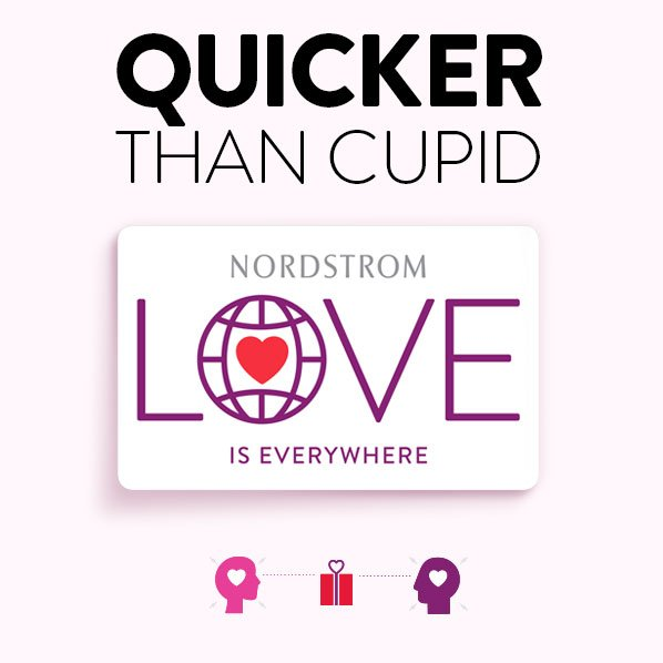 QUICKER THAN CUPID - NOTRDSTROM - LOVE IS EVERYWHERE