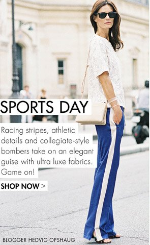SPORTS LUXE - ATHLETIC DETAILS TAKE ON AN ELEGANT GUISE