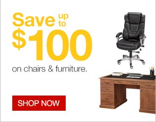 Save up  to $100 on chairs and furniture. Shop now.