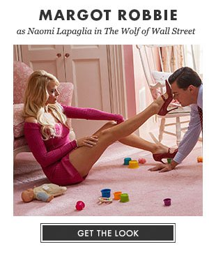 MARGOT ROBBIE as Naomi Lapaglia The Wolf of Wallstreet - GET THE LOOK